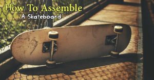 How-to-Assemble-Build-A-Skateboard