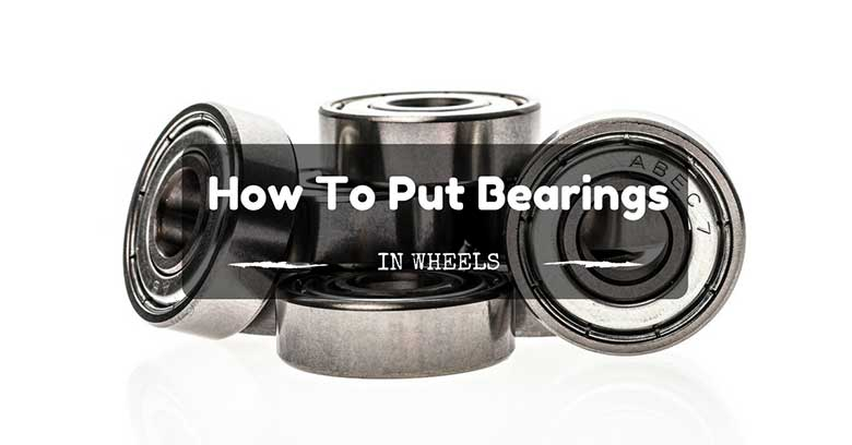 How-to-Put-Bearings-In-Wheels
