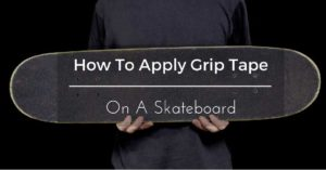 How-to-apply-grip-tape-on-a-skateboard