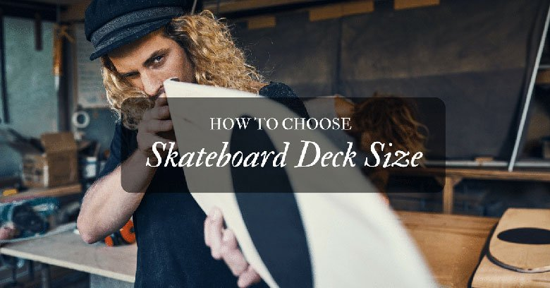 how-to-choose-a-skateboard-deck-size