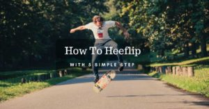 how-to-heeflip-with-5-simple-step