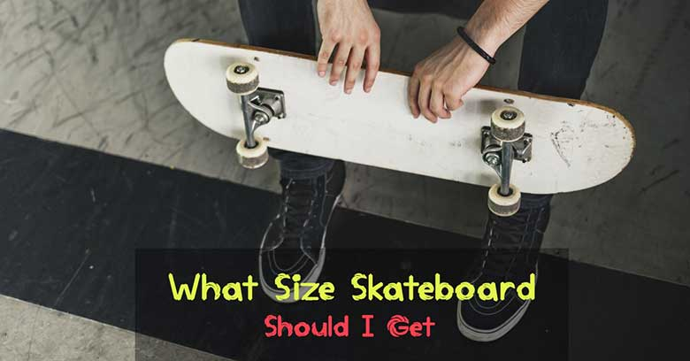 What-size-skateboard-should-i-get