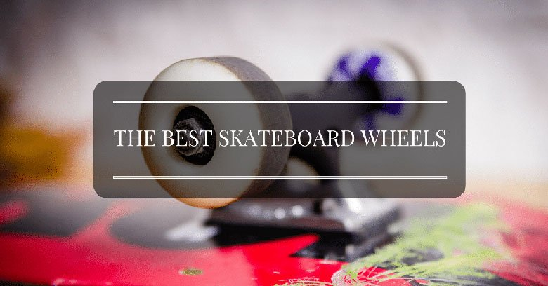the-best-skateboard-wheels