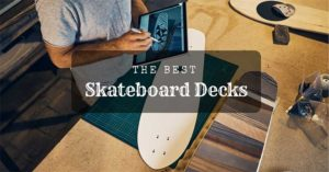 the-best-skateboards-decks-